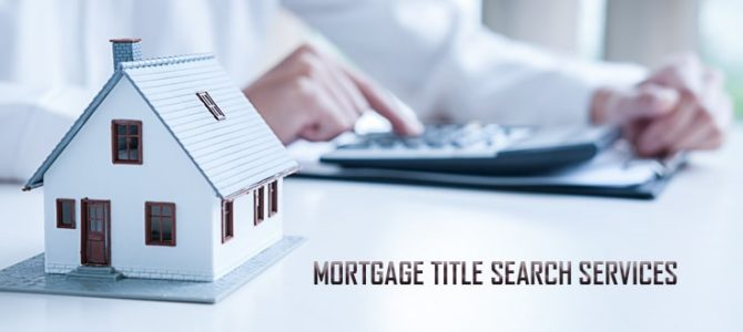 Title Search Services – Positive Vibe for Mortgage Lenders