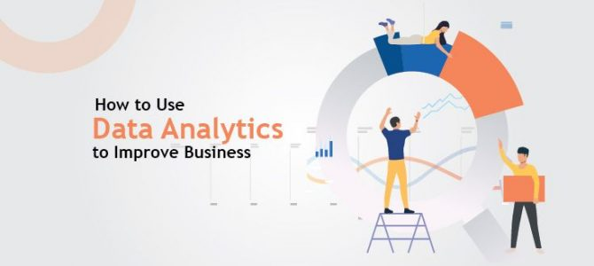 How the Use of Data Analytics Improve Business Efficiency?